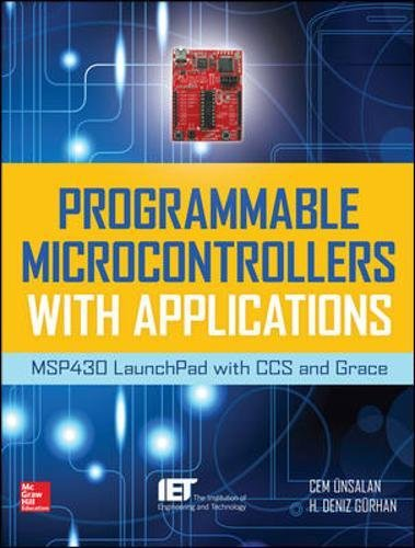 Programmable Microcontrollers with Applications: MSP430 LaunchPad with CCS and Grace ()