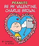 Be My Valentine, Charlie Brown (Miniature Editions)