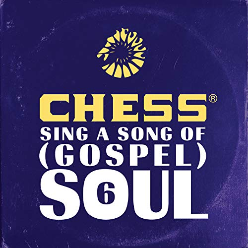 V.A. - Chess Sing A Song Of (Gospel) Soul 6 2018