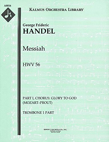 Messiah, HWV 56 (Part I, Chorus: Glory to God (Mozart–Prout)): Trombone 1, 2 and 3 parts (Qty 2 each) [A8816]