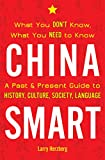 China Smart: What You Don't Know, What You Need to Know_ A Past & Present Guide to History, Culture, Society, Language