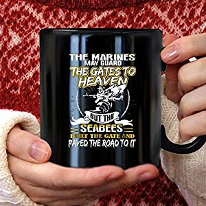 Navy seabee the mari may guard the gate to heaven but the bu Mug 11oz