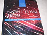Instructional Media : The New Technologies of Instruction, Heinich, Robert and Molenda, Michael, 002353060X