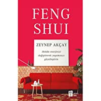 Feng Shui: Mekan enerjinizi değiştirerek yaşamınızı güzelleştirin