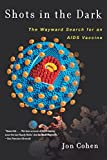 img - for Shots in the Dark: The Wayward Search for an AIDS Vaccine book / textbook / text book