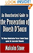 An Unauthorized Guide to the Prosecution of Dinesh D'Souza
