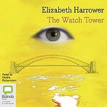 The Watch Tower Audiobook by Elizabeth Harrower Narrated by Deidre Rubenstein