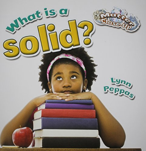 What is a Solid? (Matter Close-Up)