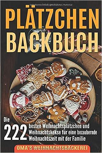 Omas Weihnachtsplätzchen.Plätzchen Backbuch Die 222 Besten Weihnachtsplätzchen Und