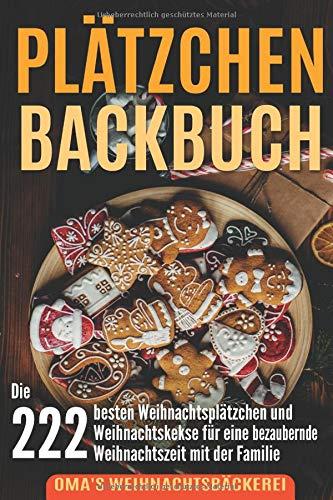 Außergewöhnliche Weihnachtskekse.Plätzchen Backbuch Die 222 Besten Weihnachtsplätzchen Und