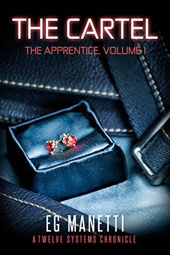 The Cartel: The Apprentice, Volume 1 (The Twelve Systems Chronicles)