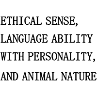 Ethical Sense, Language Ability with Personality, and Animal Nature (English Edition)