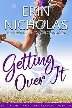 Getting Over It: Ferris Wheels & Fireflies in Sapphire Falls by [Nicholas, Erin]
