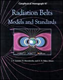 Radiation Belts : Models and Standards, Lemaire, J. and Heynderick, D., 0875900798