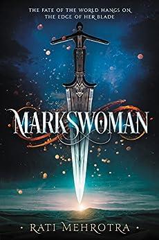 Markswoman (Book 1 of Asiana) by [Mehrotra, Rati]