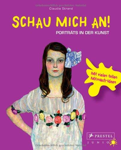 Schau mich an!: Porträts in der Kunst
