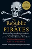 Image of The Republic of Pirates: Being the True and Surprising Story of the Caribbean Pirates and the Man Who Brought Them Down