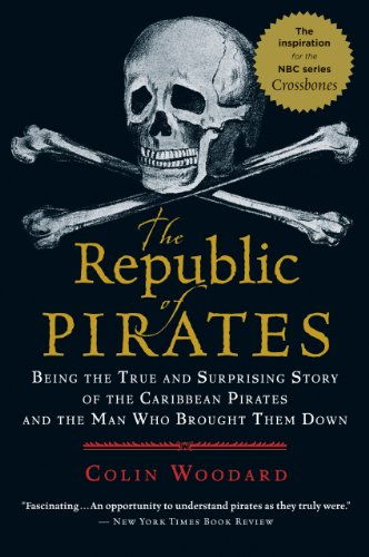 History Of Pirates - The Republic of Pirates: Being the