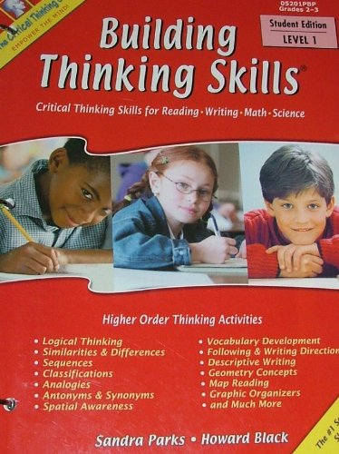 BUILDING THINKING SKILLS Student Edition Level 1 (Critical Thinking Skills for Reading Writing Math Science)