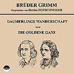 Daumerlings Wanderschaft / Die goldene Gans |  Brüder Grimm