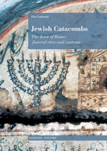 Jewish Catacombs: The Jews of Rome: funeral rites and customs