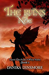 The Ruins of Noe (Faerie Tales from the White Forest Book 2)