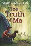The Truth of Me, Patricia MacLachlan, 0061998591