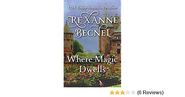 Where Magic Dwells Kindle Edition By Rexanne Becnel Romance