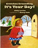 Gretchen Groundhog, It's Your Day!, Abby Levine, 080753059X