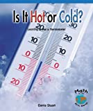 Is It Hot or Cold? Learning to Use a Thermometer, Wes Lipschultz, 0823988481
