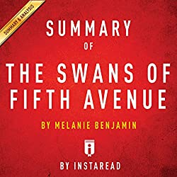 Summary of 'The Swans of Fifth Avenue', by Melanie Benjamin | Includes Analysis