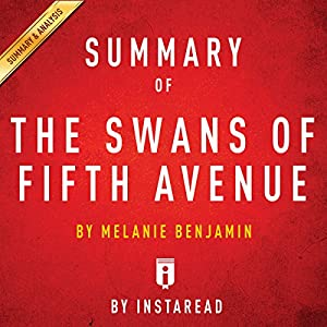 Summary of 'The Swans of Fifth Avenue', by Melanie Benjamin | Includes Analysis Audiobook