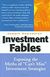 """Investment Fables: Exposing the Myths of """"Can't Miss"""" Investment Strategies"""