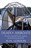 Deadly Airboats (Macduff Brooks Fly Fishing Mysteries) (Volume 7)