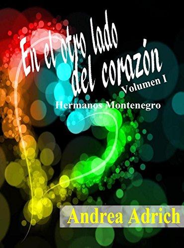 En el otro lado del corazón.: Volumen 1 (Spanish Edition)