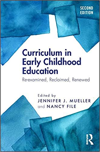 Curriculum in Early Childhood Education: Re-examined