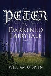 Peter: A Darkened Fairytale (Vol 1)