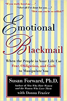 ((EXCLUSIVE)) Emotional Blackmail: When The People In Your Life Use Fear, Obligation, And Guilt To Manipulate You. October Corning theme escena write major dance