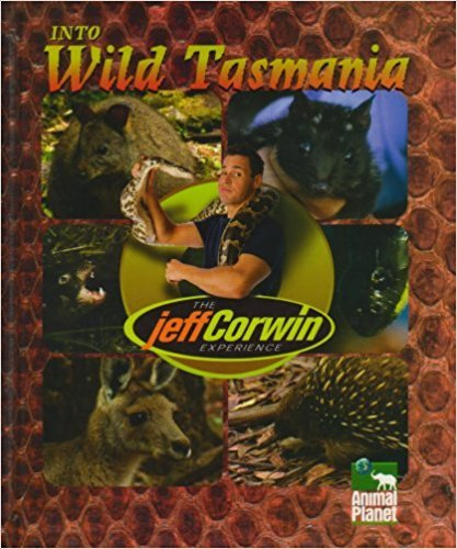Into Wild Tasmania (The Jeff Corwin Experience) pdf epub