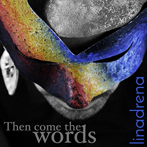 Then Come the Words