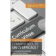 Comment rédiger un CV efficace ?: Les conseils pour booster votre CV sans tricher (Coaching pro t. 12) (French Edition)