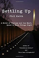 Settling Up: A Novel of Vietnam and One Man's Quest to Make Things Right Paperback