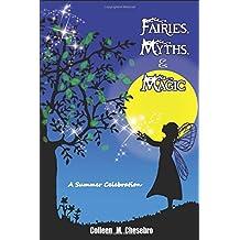 Fairies, Myths, & Magic: A Summer Celebration
