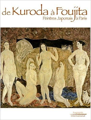 Lire en ligne De Kuroda à Foujita : Peintres Japonais à Paris pdf ebook