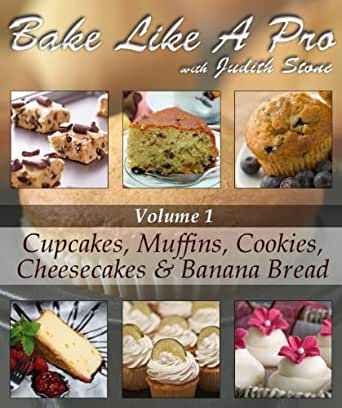 Bake like a pro volume 1 cupcakes muffins cookies for Perfect bake pro amazon