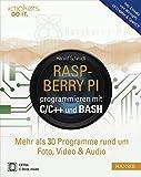 Raspberry Pi programmieren mit C/C++ und Bash: Mehr als 30 Programme rund um Foto, Video & Audio. Inkl. Einsatz von WiringPi, Qt Creator & OpenCV