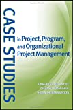 Case Studies in Project, Program, and Organizational Project Management 1st Edition