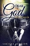 Dear God: Hear My Prayer