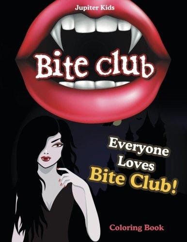 Bite Club: Everyone Loves Bite Club! Coloring Book ebook