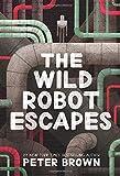 The Wild Robot Escapes (The Wild Robot (2))